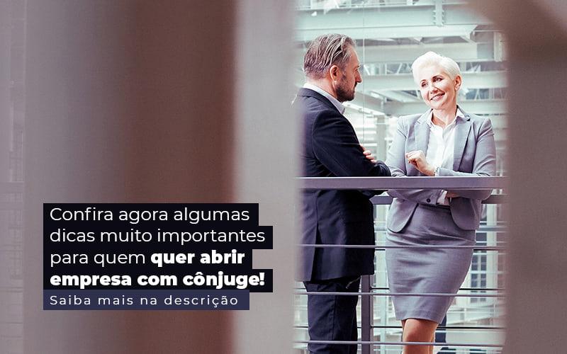 Confira Agora Algumas Dicas Muito Importantes Para Quem Quer Abrir Empresa Com Conjuge Post (1) - Control Service Contabilidade