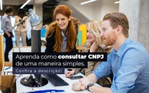 Aprenda Como Consultar Cnpj De Uma Maneira Simples Post - Control Service Contabilidade