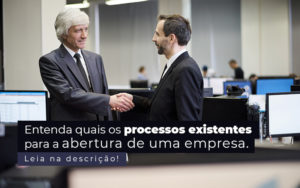 Entenda Quais Os Processos Existentes Para A Abertura De Uma Empresa Post - Control Service Contabilidade