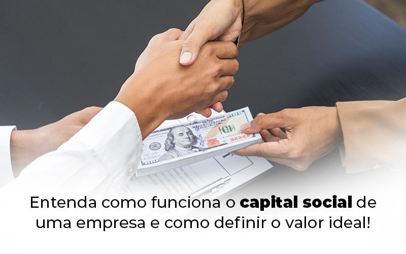 Entenda Como Funciona O Capital Social De Uma Empresa E Como Definir O Valor Ideal Blog - Control Service Contabilidade