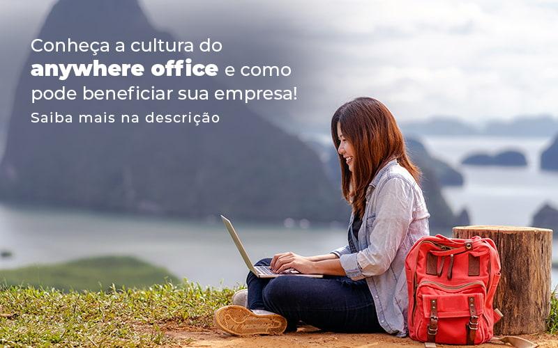 Conheca A Cultura Do Anywhere Office E Como Pode Beneficiar Sua Empresa Blog - Control Service Contabilidade